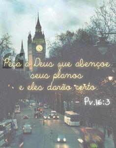 Peça a Deus que abençoe seus planos e eles darão certo. - Provérbios 16:3 (Frases para Face)