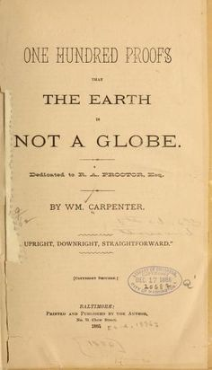 One hundred proofs that the earth is not a globe.I've heard this is a tremendous book and is a MUST read of you are going to begin to do any research on it Flat Earth Facts, Flat Earth Proof, Hollow Earth Proof, Illuminati, Flat Earth Books, Terre Plate, Nasa Lies, Hebrew Words, New World Order