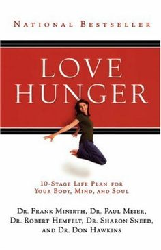 Love Hunger by Dr. Frank Minirth. Save 20 Off!. $11.93. Publication: November 10, 2004. Publisher: Thomas Nelson; Repackaged ed edition (November 10, 2004)