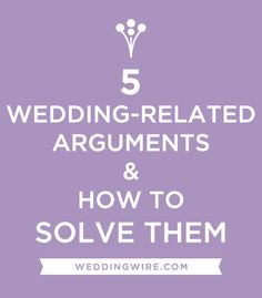 5 Wedding-Related Arguments & How to Solve Them! #weddings #experttips #advice