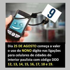 """Fique atento: Dia 25/08/2013 começa o """"nono dígito"""" nos celulares das áreas DDD 12, 13, 14, 15, 16, 17, 18 e 19 (São Paulo) e dia 27/10/2013 nos celulares das áreas DDD 21, 22 e 24 (Rio de Janeiro) áreas DDD 27 e 28 (Espírito Santo)."""
