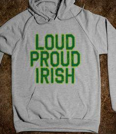 06e86cd2 LOUD PROUD #IRISH. Irish pride for St. Patrick's Day or other Irish pride
