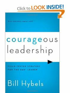 Courageous Leadership: Field-Tested Strategy for the 360° Leader by Bill Hybels. $10.19. Publisher: Zondervan; Reprint edition (April 3, 2012)
