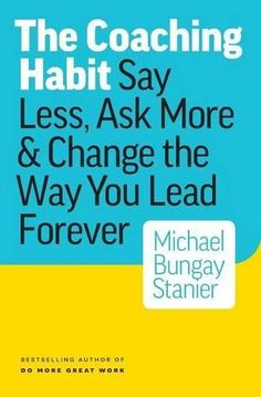 The Coaching Habit: Say Less, Ask More & Change the Way Y... https://www.amazon.com/dp/0978440749/ref=cm_sw_r_pi_dp_x_CvM5ybERAYED9