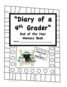 Your students will love their 4th Grade End of the Year Memory Book!This 35 page memory book includes:Diary of A 4th Grader Cover Page...
