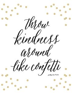 Throw Kindness Around Like Confetti! Print by prettychicsf on Etsy