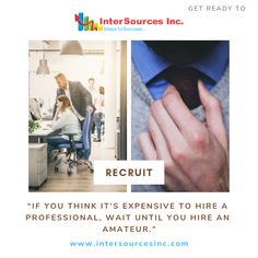 """If you think it's expensive to hire a professional, wait until you hire an amateur."" Get ready to Hire. InterSources Inc. is a & certified Company specializing in providing solutions and solutions. Mobile Application Development, Design Development, Software Development, Small Business Enterprise, Business Intelligence Tools, Key Projects, Steps To Success, We Are Hiring, Data Analytics"