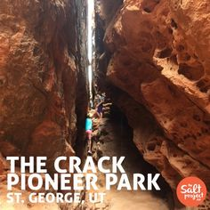 The Crack   Pioneer Park   St. George   Roadtrippin'   The Salt Project   Things to do in Utah with kids