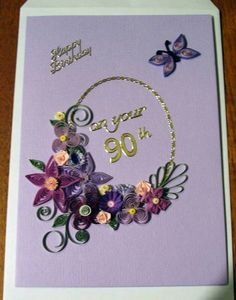 90th Birthday - Quilled Creations Quilling Gallery