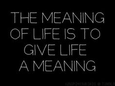 What is your meaning