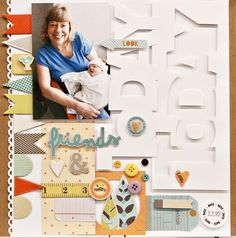 "#papercraft #scrapbook #layout  jen jockisch (love the color scheme and design...especially the ""friends"")"
