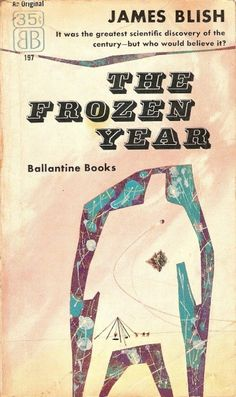 Publication: The Frozen Year Authors: James Blish Year: 1957-03-19 Catalog ID…
