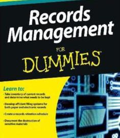 Records Management For Dummies PDF