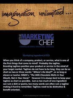 15a Branding taglines position your product or service in the mind of your target market.