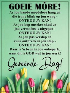 Good Morning Rainy Day, Good Morning Wishes, Best Motivational Quotes, Inspirational, Afrikaanse Quotes, Goeie Nag, Goeie More, Christian Messages, Prayers