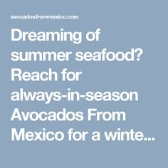 Dreaming of summer seafood? Reach for always-in-season Avocados From Mexico for a wintery lobster roll, recipe courtesy of our friends at Tastemade.