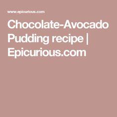 Chocolate-Avocado Pudding          recipe | Epicurious.com