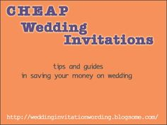 cheap and simple wedding invitation tips!!!