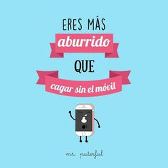 Aburres! by mrputerful Sarcasm Quotes, Frases Humor, Funny Quotes, Cool Phrases, Funny Phrases, Mr Wonderful, I Love To Laugh, I Laughed, Best Quotes