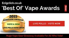 Ecigclick 'Best Of' Vape Awards - Live Polls + Vape Giveaway!