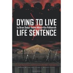 Dying to Live: Life Sentence: Amazon.ca: Kim Paffenroth: Books