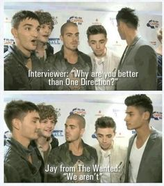 #ThingsMorePopularThanTheWanted The Wanted admitting that they aren't more popular than One Direction