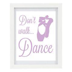 Don't Walk Dance, Ballet Art Print, Girl's Wall Art, Pink Bedroom Decor, Teachers Gift, Ballerina, Ballet Shoes, Childrens Art, 8 x 10 Print