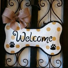 Check out this item in my Etsy shop https://www.etsy.com/listing/261015291/welcome-dog-bone-door-decoration-hand