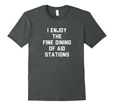 I Enjoy The Fine Dining of Aid Stations Shirt - Trail Running Shirt