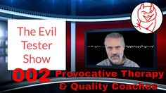 The Evil Tester Show - 002 Provocative Therapy and Quality Coaches (Software Testing Podcast) https://youtu.be/pmbljuo82oo
