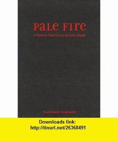 Pale Fire A Poem in Four Cantos by John Shade (9781584234319) Vladimir Nabokov, R. S. Gwynn, Brian Boyd, Jean Holabird , ISBN-10: 1584234318  , ISBN-13: 978-1584234319 ,  , tutorials , pdf , ebook , torrent , downloads , rapidshare , filesonic , hotfile , megaupload , fileserve