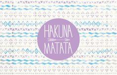 Hakuna Matata/No Worries