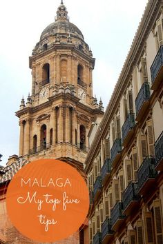My Top Five Tips of what to see in Malaga, Spain. What to do and where to eat in this coastal city.