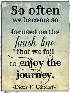 Muitas vezes ficamos obcecados com a meta, que falhamos na oportunidade de apreciar a viagem!