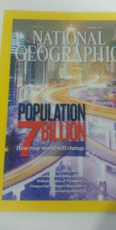 National Geographic Magazine Population 7 Billion January 2011