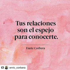 #Repost @enric_corbera with @repostapp Tus relaciones son el espejo para conocerte. #espejo #relaciones #enriccorbera