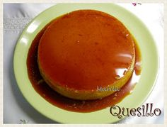 Marilú Entre Pucheros: QUESILLO This is a QUESILLO. NOT FLAN ok? You call it fan and I swear I will kill you :) jk