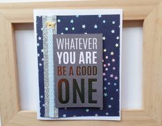 Graduation - Whatever you are be a good one, Good Luck, Best Wishes, Next Step, Handmade Card, Blank Inside by SaraPaperCards on Etsy