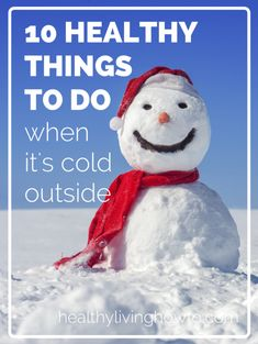 10 Healthy Things To Do When It's Cold Outside | healthylivinghowto.com