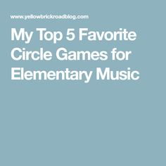 My Top 5 Favorite Circle Games for Elementary Music