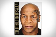 Undisputed Truth by Mike Tyson and Larry Sloman. A bare-knuckled, tell-all memoir from Mike Tyson, the onetime heavyweight champion of the world--and a legend both in and out of the ring. Mike Tyson Undisputed Truth, My Autobiography, Greek Tragedy, Champions Of The World, Broadway, Thing 1, Great Books, Memoirs, Verona