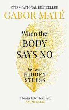 EBook When the Body Says No: The Cost of Hidden Stress Author Gabor Maté, Got Books, I Love Books, Book Club Books, Books To Read, Free Reading, Reading Lists, Book Lists, Ronald Reagan, Cancer Personality