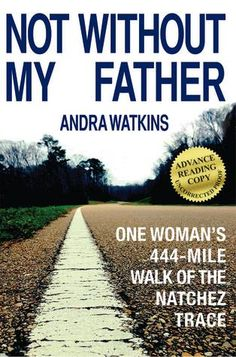Mythical Books: a humorous and heartbreaking memoir - Not Without My Father by Andra Watkins  Make a Memory with Not Without My Father