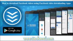 How to Download Facebook Videos Using Facebook Video Downloading Apps