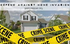 Defend Against Home Invasion  --  There's not a day that goes by, where we don't read about another home invasion. Home invasions are on the rise, and to protect your family you need to take some simple precautions to defend against home invasion.  --Copyright © GeekPrepper.org Read more at: http://www.geekprepper.org/defend-against-home-invasion/