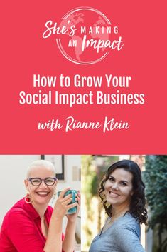 How to Grow Your Social Impact Business (with Rianne Klein) - Real Time - Diet, Exercise, Fitness, Finance You for Healthy articles ideas Business Ethics, Business Entrepreneur, Business Marketing, Online Marketing, Social Media Marketing, Entrepreneur Ideas, Successful Online Businesses, Successful Business, Social Entrepreneurship