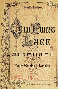 Old Point Lace : And How to Copy It by Daisy Waterhouse Hawkins. In the public … Old Point Lace: y cómo copiarlo por Daisy Waterhouse Hawkins. Irish Crochet, Crochet Lace, Crochet Stitches, Russian Crochet, Doilies Crochet, Lace Knitting, Bobbin Lace Patterns, Tatting Patterns, Doily Patterns