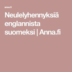 Neulelyhennyksiä englannista suomeksi | Anna.fi Knitting Terms, Knitting Stitches, Knitting Socks, Knitting Projects, Cross Stitching, Projects To Try, Weaving, Anna, Crochet