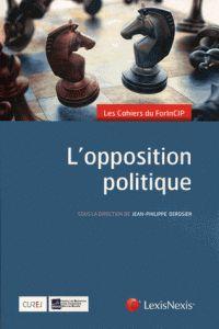 L'opposition politique : 1er Forum international sur la constitution et les institutions politiques, 19 et 20 juin 2015 - http://bib.uclouvain.be/opac/ucl/fr/chamo/chamo%3A1916785?i=0