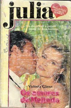 Meus Romances Blog: Os Amores De Melinda - Victoria Glenn - Julia nº 6...